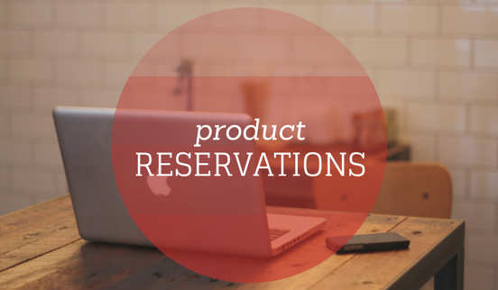 Product-Reservations