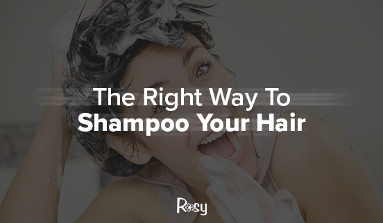 The Right Way To Shampoo Your Hair