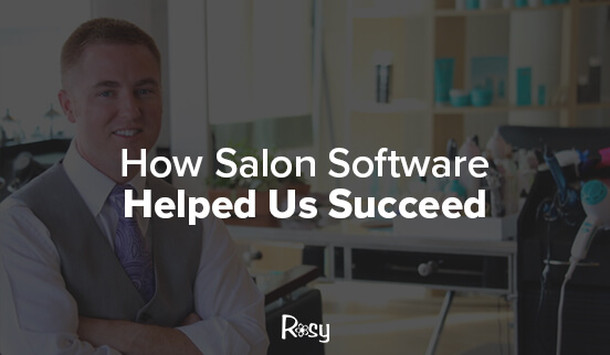 How Salon Software Helped Us Succeed