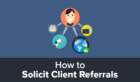 How to Solicit Client Referrals