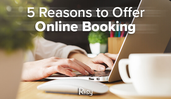 5 Reasons to Offer Online Booking
