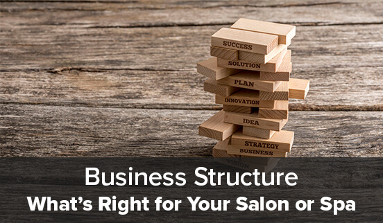 Business Structure What's Right for Your Salon or Spa