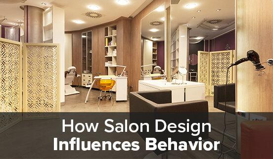 How Salon Design Influences Behavior