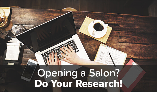 Opening a Salon? Do Your Research!