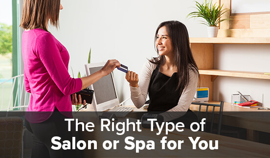 The Right Type of Salon or Spa for You