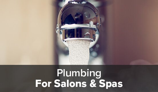Plumbing for Salons & Spas