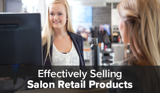 Effectively Selling Salon Retail Products