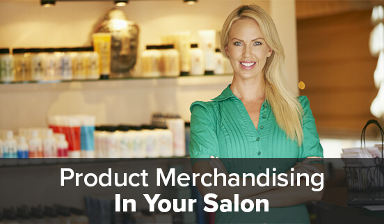 Product Merchandising In Your Salon