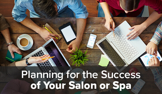 Planning for the Success of Your Salon or Spa