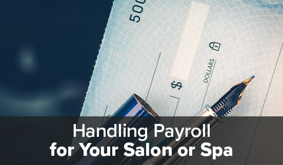 Handling Payroll for Your Salon or Spa