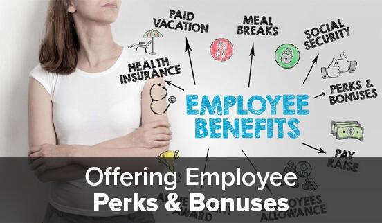 Offering Employee Perks & Bonuses