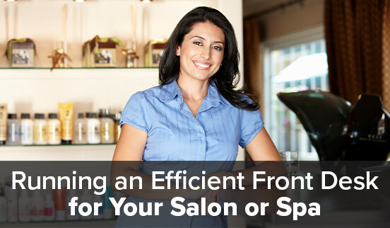Running an Efficient Front Desk for Your Salon or Spa