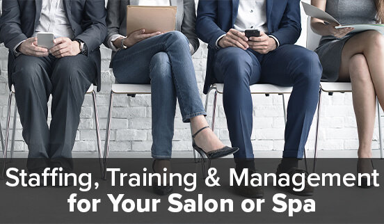 Staffing, Training & Management for Your Salon or Spa