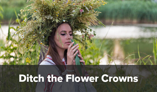 Ditch the Flower Crowns