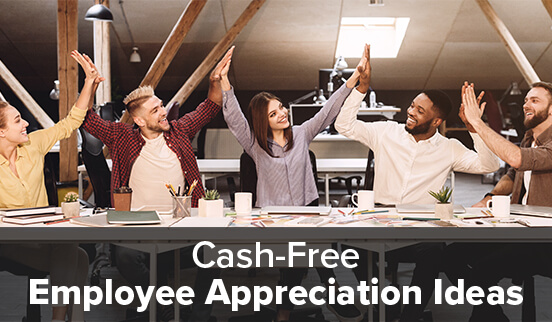 Cash Free Employee Appreciation Ideas
