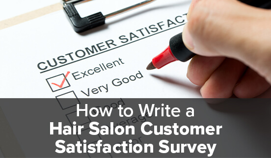 How to Write a Hair Salon Customer Satisfaction Survey