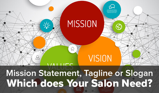 Mission Statement, Tagline or Slogan - Which does Your Salon Need?