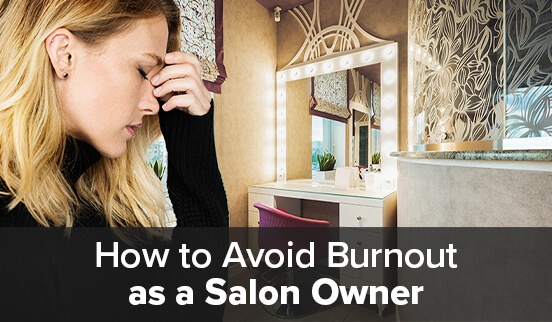 How to Avoid Burnout as a Salon Owner