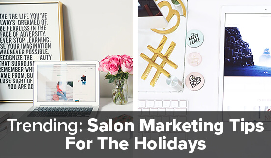Trending: Salon Marketing Tips For The Holidays
