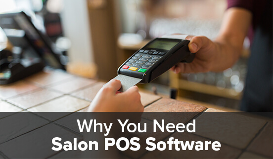 Why You Need Salon POS Software