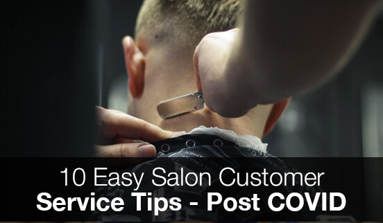 10 Easy Salon Customer Service Tips - Post COVID