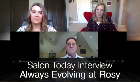 Salon Today Interview - Always Evolving at Rosy