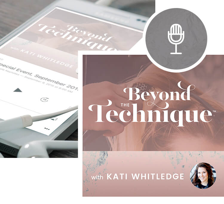 Salon Industry Expert Spotlight: Kati Whitledge - Beyond the Technique Pod Cast