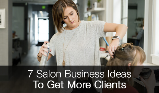 7 Salon Business Ideas To Get More Customers Rosy Salon Software