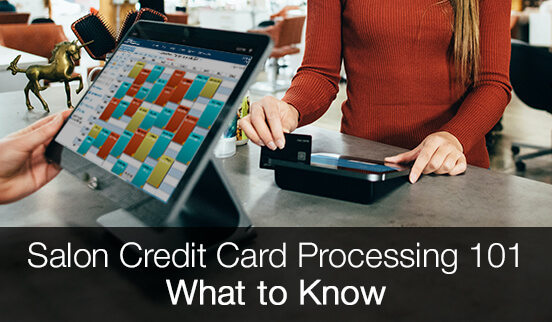 Salon Credit Card Processing - What to Know