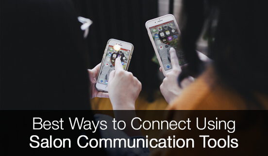 Best Ways to Connect Using Salon Communication Tools