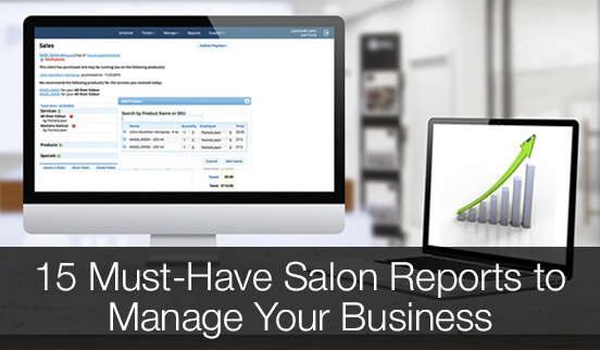 15 Must-Have Salon Reports to Manage Your Business