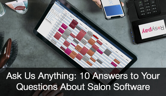 Ask Us Anything: 10 Answers to Your Questions About Salon Software