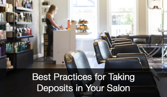 Best Practices for Taking Deposits in Your Salon