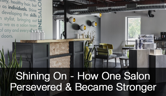 Shining On - How One Salon Persevered & Became Stronger